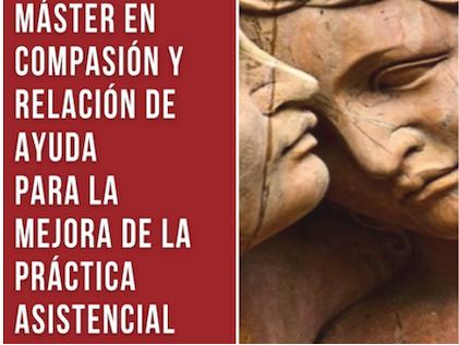 Máster en Compasión y Relación de Ayuda para la mejora de la práctica asistencial